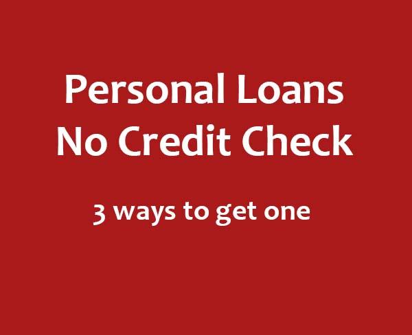 How to get personal loans no credit check | MyCheckWeb.Com